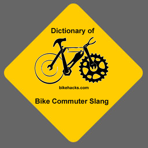 The 'Concise Dictionary Of Cyclist Commuter Slang' … Part 1